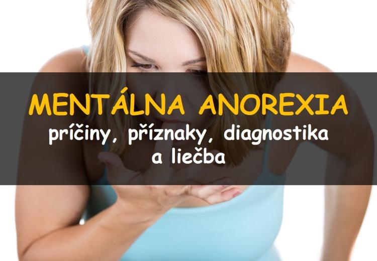 Mentálna anorexia: príčiny, príznaky, diagnostika a liečba