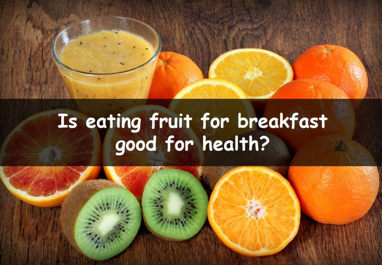 Eating fruit for breakfast: is it healthy?