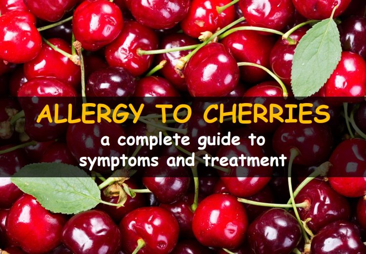 Allergy To Cherries Symptoms And Risks