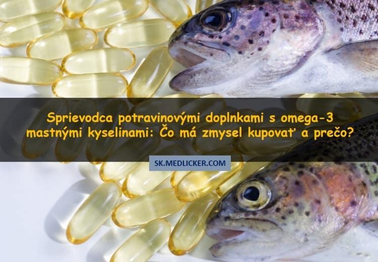 Sprievodca potravinovými doplnkami s omega-3 mastnými kyselinami: Čo má zmysel kupovať a prečo?