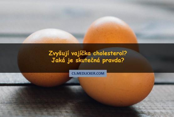 Vejce a cholesterol aneb kolik vajec denně můžete sníst, aniž by to mělo negativní vliv na vaše zdraví?