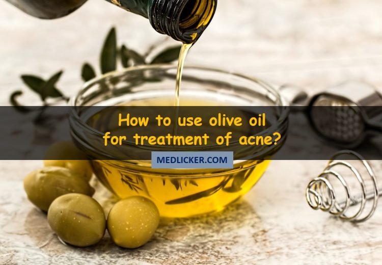 How to use olive oil for acne treatment