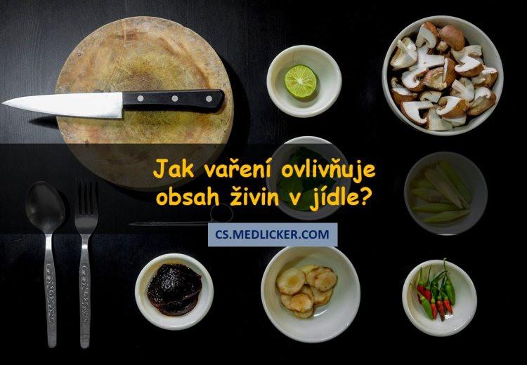 Jak tepelná úprava pokrmů ovlivňuje výsledný obsah živin