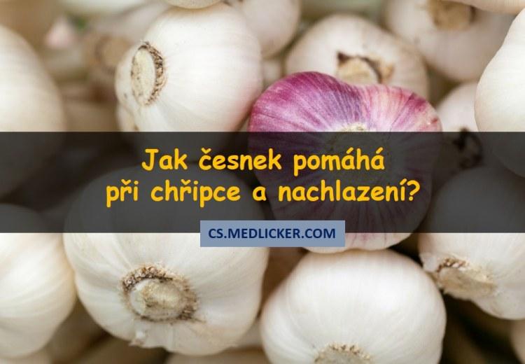 Jak česnek pomáhá při nachlazení a chřipce?