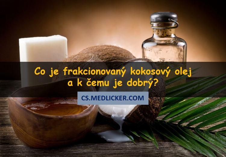 Co je frakcionovaný kokosový olej a k čemu je dobrý?