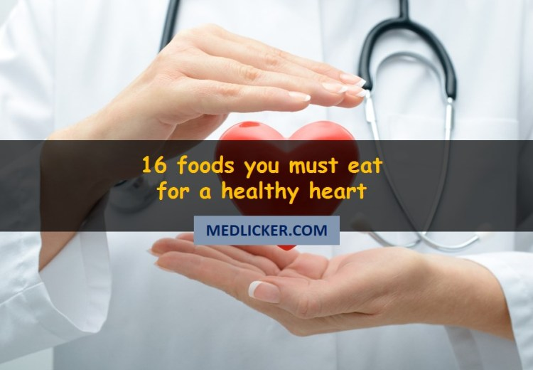 16 foods you must eat to keep your heart healthy