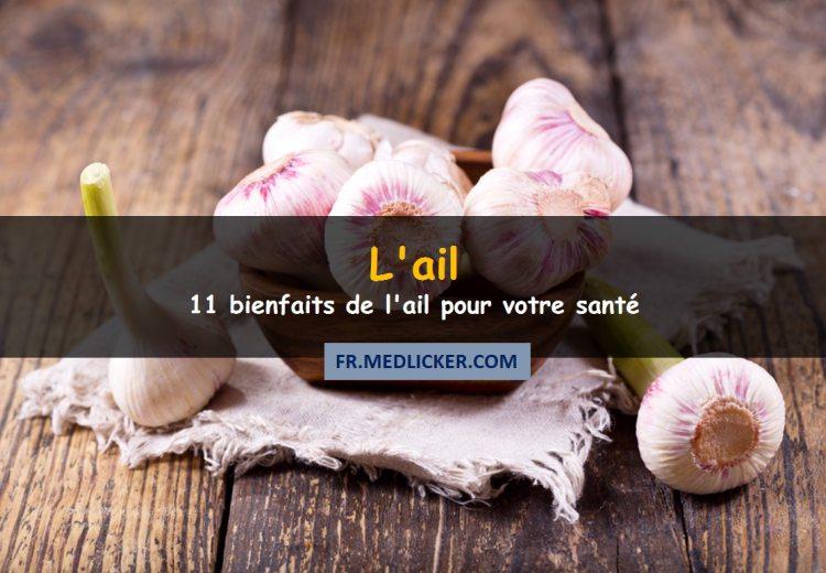 11 bienfaits de l'ail pour la santé