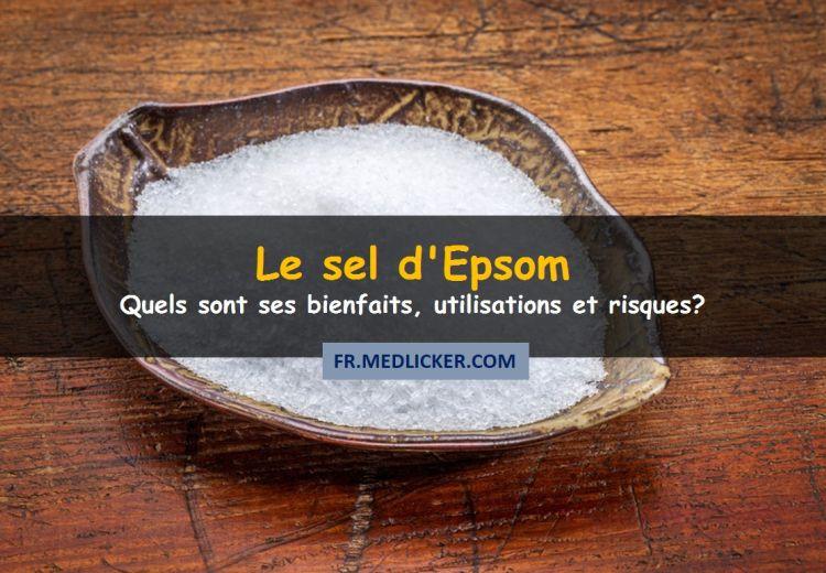 Les bienfaits et utilisations du sel d'epsom (ainsi que ses effets secondaires les plus importants)