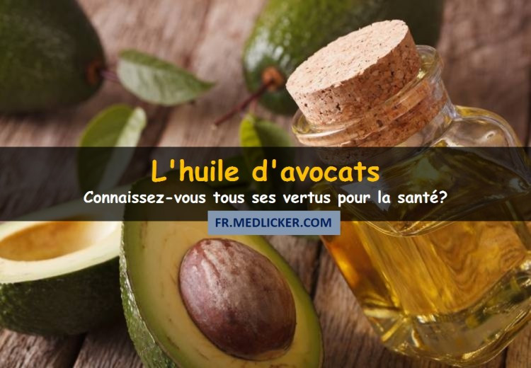 9 bienfaits de l'huile d'avocat pour la santé