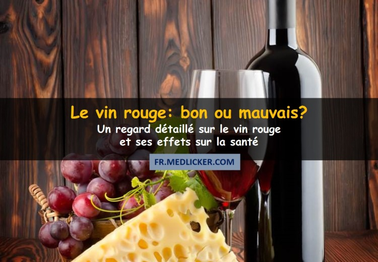 Le vin rouge: bon ou mauvais?