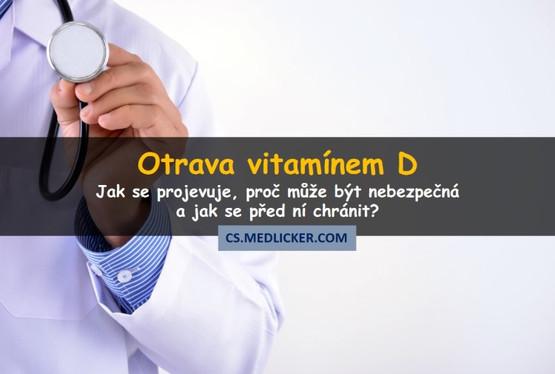 Otrava vitamínem D: jak se projevuje a jak jí zabránit?