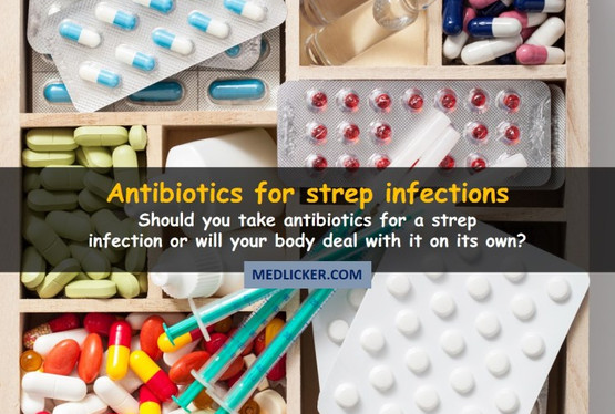 Do You Really Have to Take Antibiotics for Strep Throat (and Strep Infection in General)?