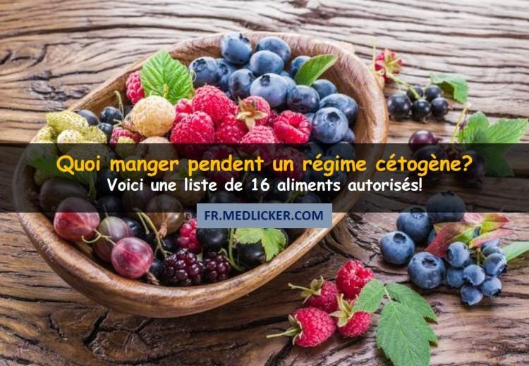 16 aliments à consommer pendant un régime cétogène