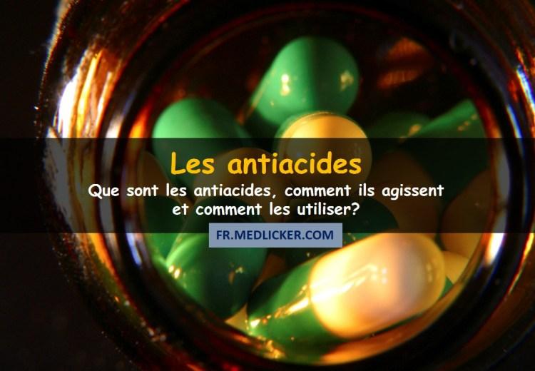 Les antiacides: définition, mécanisme d'action, utilisations et risques