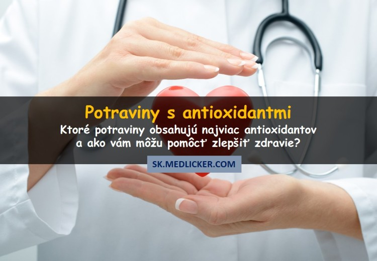 Ktoré potraviny obsahujú najviac antioxidantov?