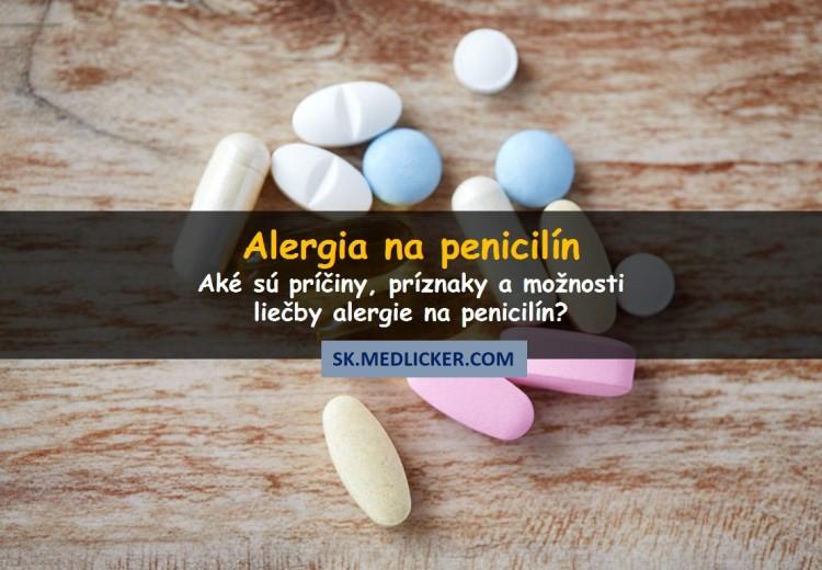 Aké sú príznaky alergie na penicilín?