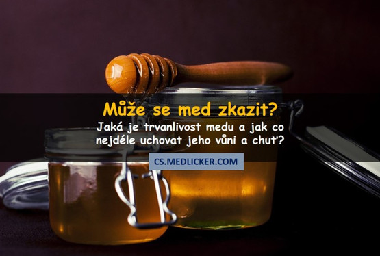 Může se med zkazit? Co byste měli vědět?