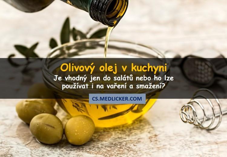 Je olivový olej vhodný na smažení a vaření nebo ho raději používat jen do salátů?