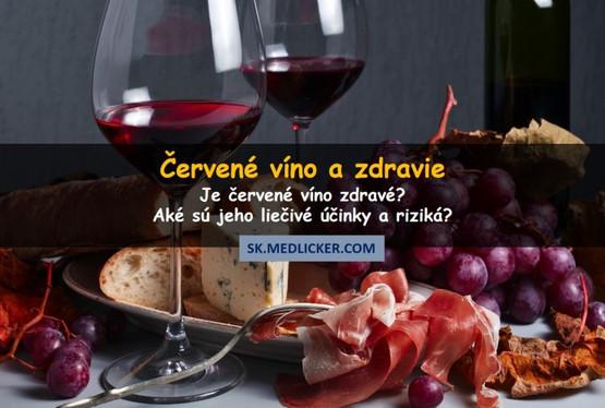 Červené víno a zdravie - mali by ste ho piť alebo nie?