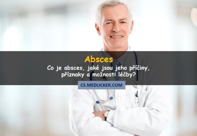Co je absces, co ho způsobuje a jak se léčí?