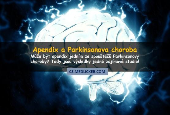 Jak se apendix podílí na vzniku Parkinsonovy choroby?