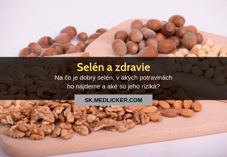 Čo je selén, v akých potravinách ho nájdete a aké sú jeho účinky na zdravie