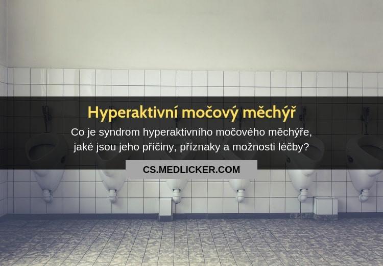 Hyperaktivní močový měchýř, jeho příčiny, příznaky a léčba
