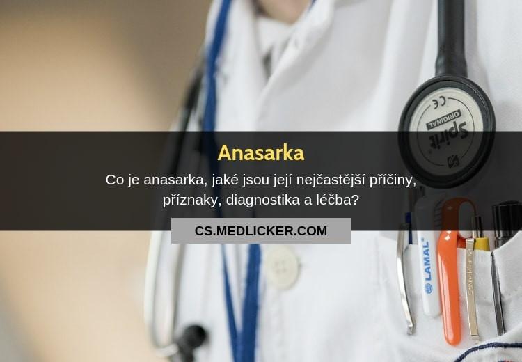 Co je anasarka, jaké jsou její příčiny a léčba?