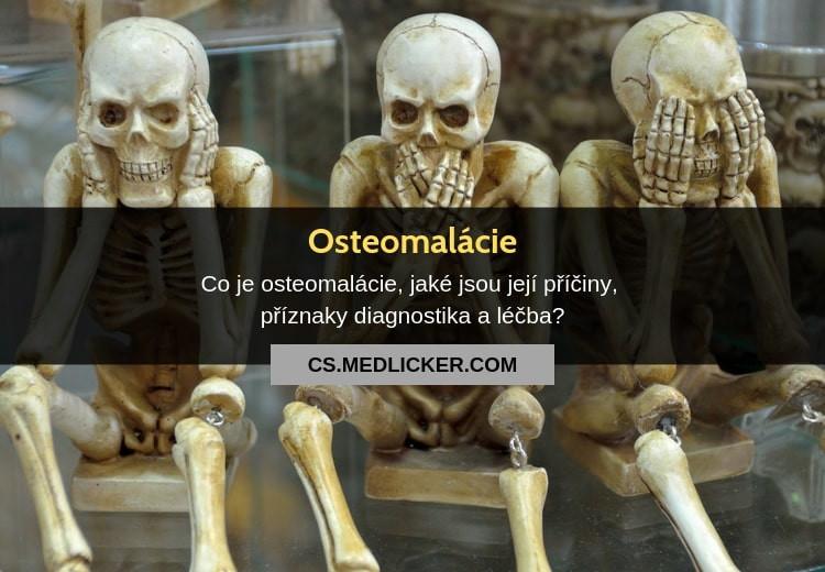 Osteomalácie, její příčiny, příznaky a léčba?