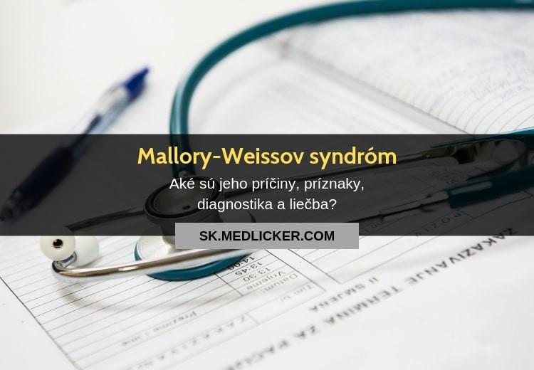 Čo je Mallory-Weissov syndróm, ako sa prejavuje a lieči?