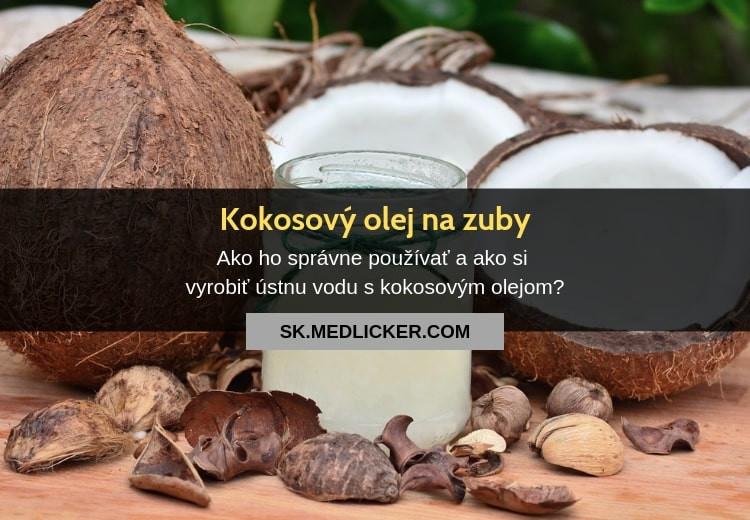 Prečo je kokosový olej dobrý na zuby?