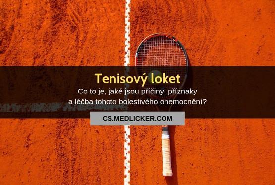 Co je tenisový loket, jaké jsou jeho příčiny, příznaky a léčba?