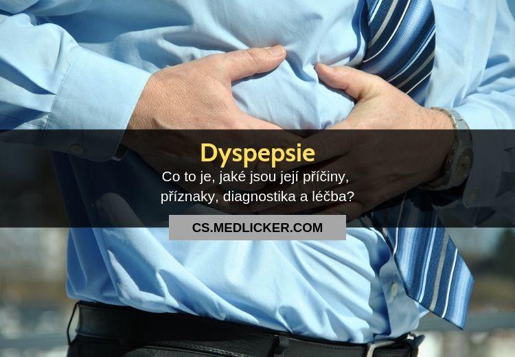 Dyspepsie, její příčiny, příznaky a léčba