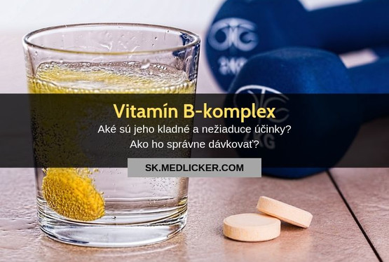 Na čo je dobrý vitamín B-komplex, aké sú jeho kladné a nežiaduce účinky a dávkovanie?