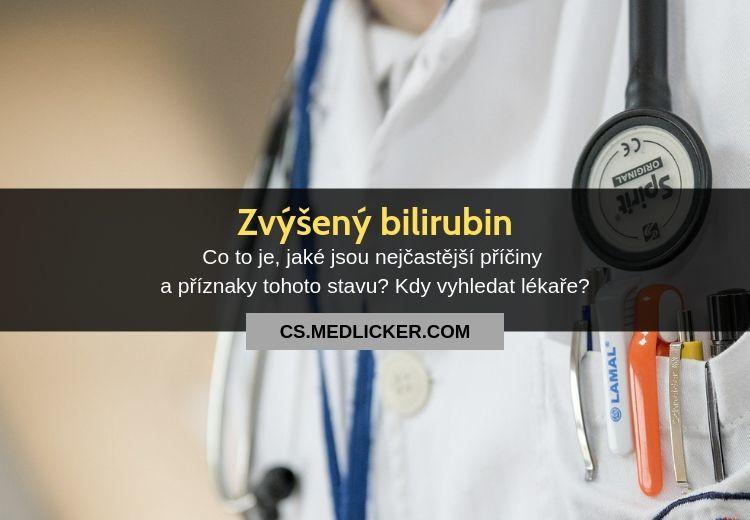 Zvýšený bilirubin. Jaké jsou jeho příčiny a příznaky?