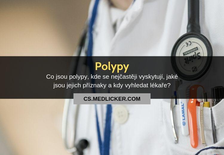 Co jsou polypy, jaké druhy existují a jaké jsou možnosti léčby?