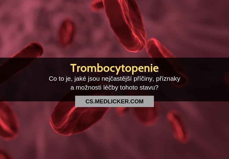 Trombocytopenie (nedostatek krevních destiček): vše co potřebujete vědět