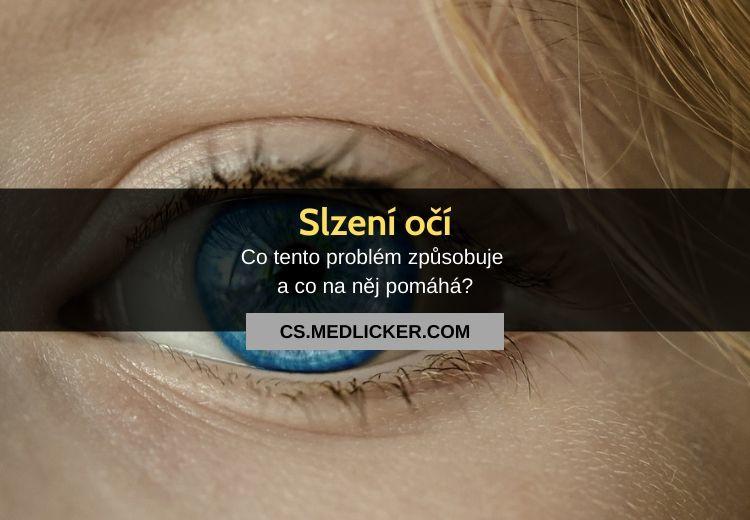 Co způsobuje a co pomáhá na slzení očí?
