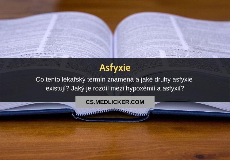 Asfyxie: vše co potřebujete vědět