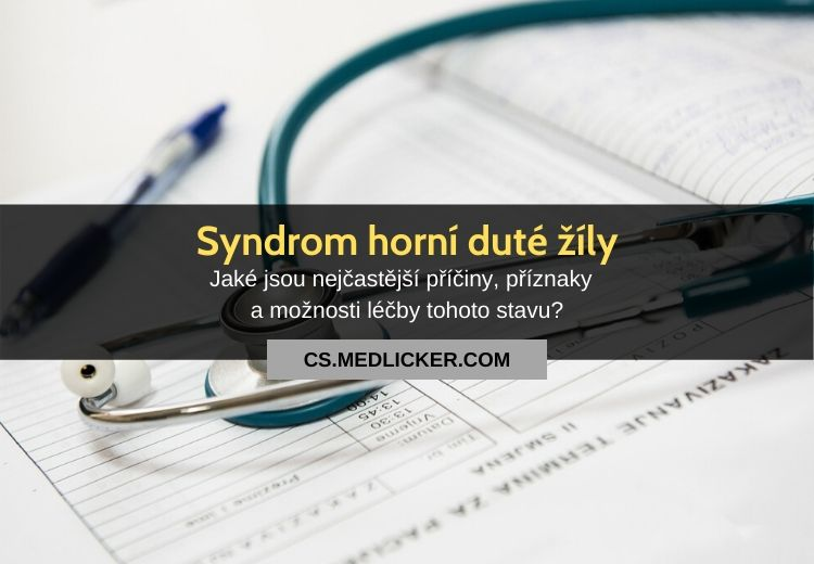 Syndrom horní duté žíly: vše co potřebujete vědět!