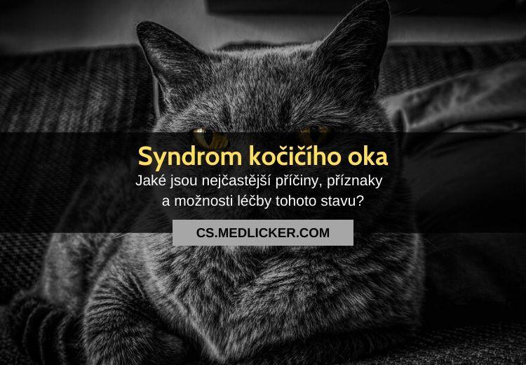 Co je syndrom kočičích očí? Vše co potřebujete vědět!