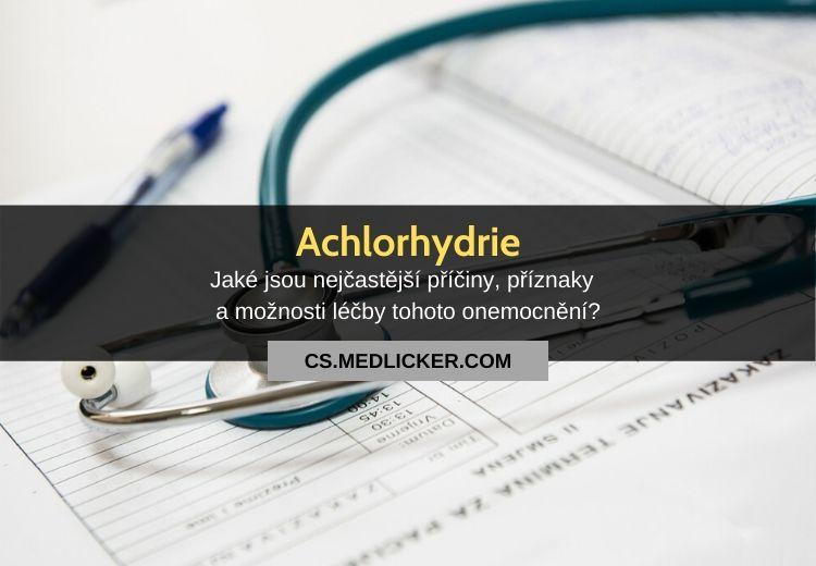 Achlorhydrie: vše co potřebujete vědět!