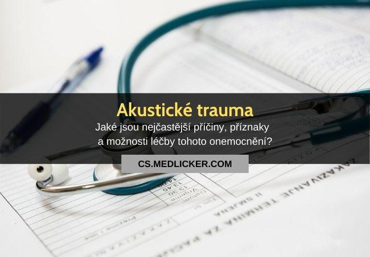 Akustické trauma (akutrauma): vše co potřebujete vědět