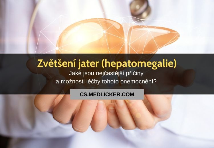 Zvětšení jater (hepatomegalie): vše co potřebujete vědět!