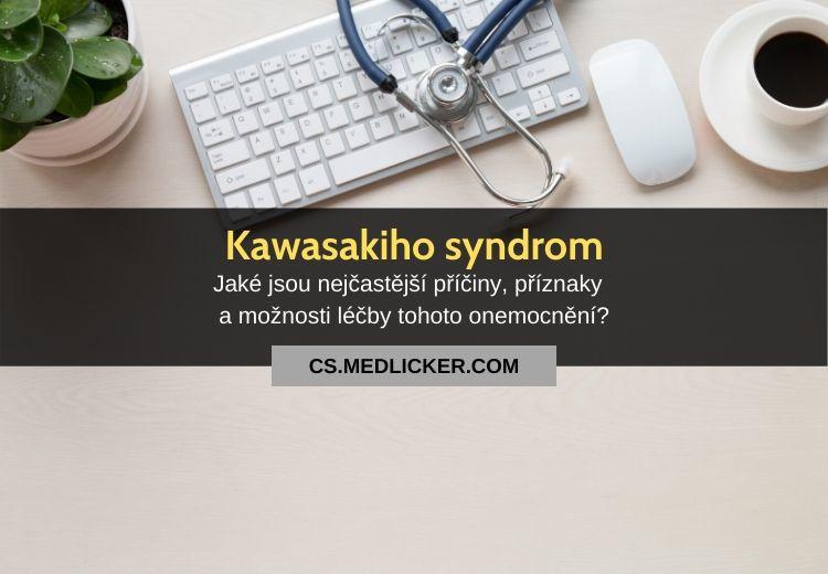 Kawasakiho choroba (syndrom): vše co potřebujete vědět!
