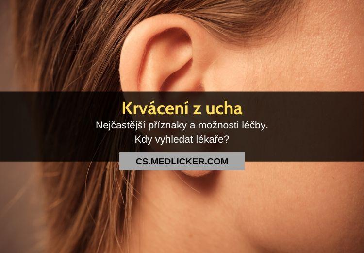 Krvácení z ucha: vše co potřebujete vědět