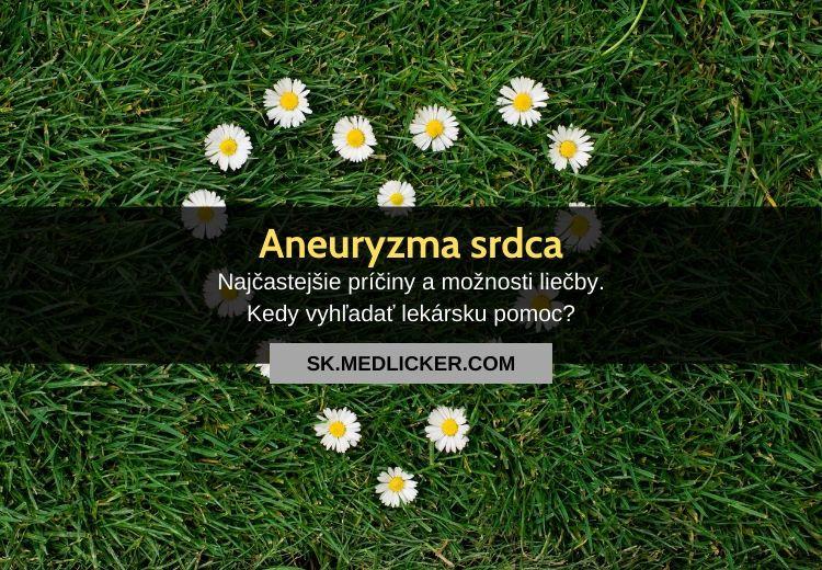 Aneuryzma srdca: všetko čo potrebujete vedieť