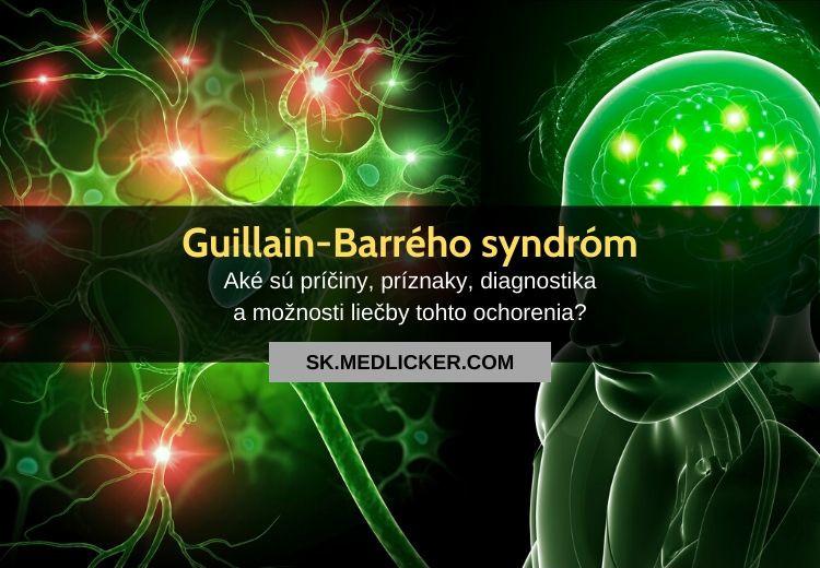 Guillain-Barrého syndróm (GBS): všetko čo potrebujete vedieť!