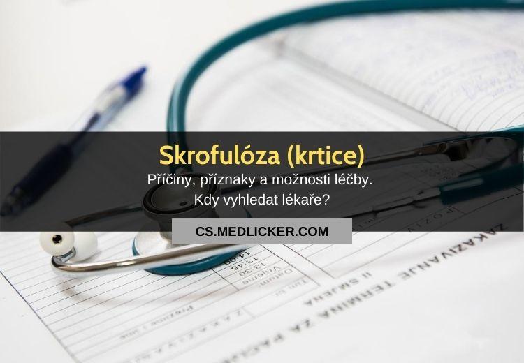 Skrofulóza (krtice): vše co potřebujete vědět