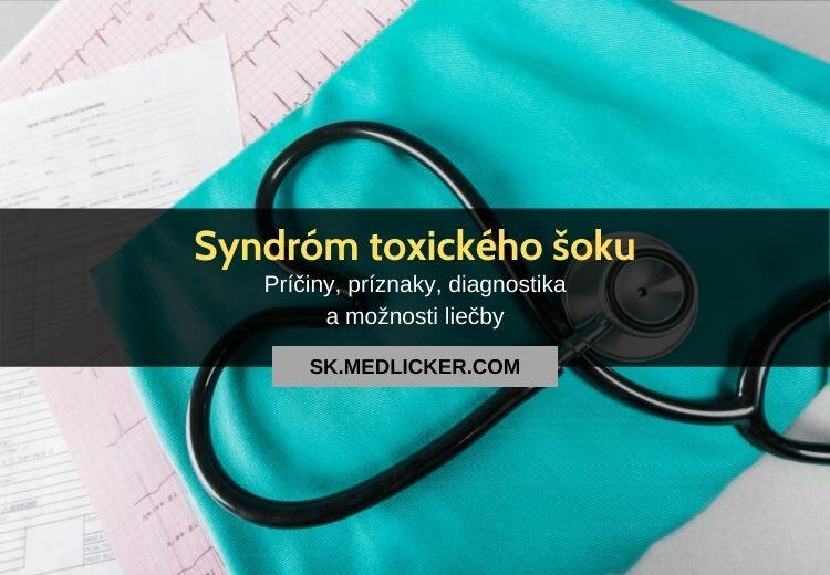 Syndróm toxického šoku: všetko čo potrebujete vedieť